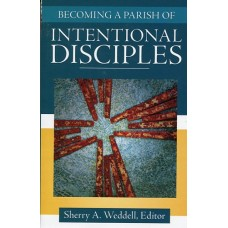 Becoming a Parish of Intentional Disciples