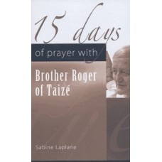15 Days of Prayer with Brother Roger of Taize