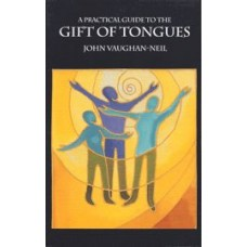 A Practical Guide to the Gift of Tongues