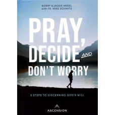 Pray Decide and Don't Worry