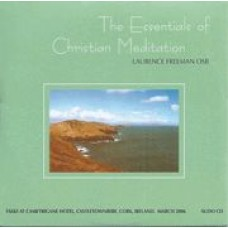 Essentials of Christian Meditation - Laurence Freeman OSB