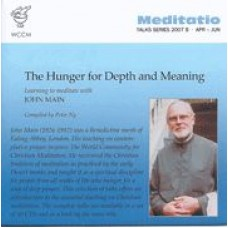 Hunger for Depth and Meaning - John Main