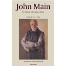 John Main by Those Who Knew Him