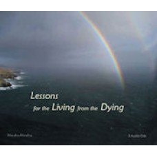 Lessons for the Living from the Dying CD