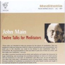 John Main - Twelve Talks for Meditators